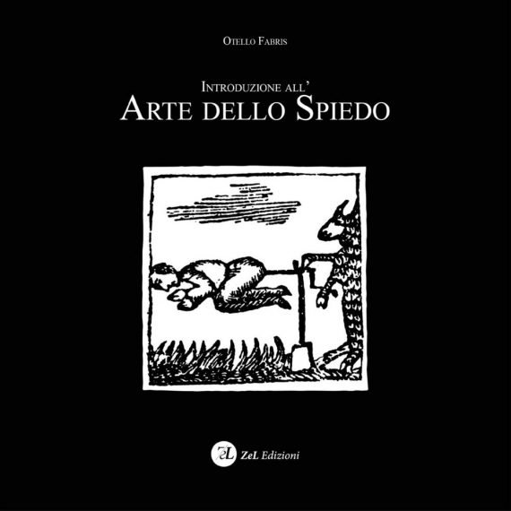 Otello Fabris - Introduzione all'Arte dello spiedo